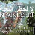 كيف نتحد سوياً لرفع الحظر عن لعبتنا المنتظرة Black Desert Online