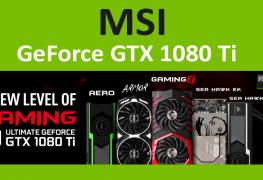 وأخيراً MSI تكشف عن 5 بطاقات GTX 1080 Ti بتصميم احترافي