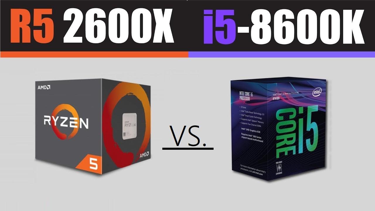 Ryzen 2600 X vs i5-8600K الفئة المتوسطة