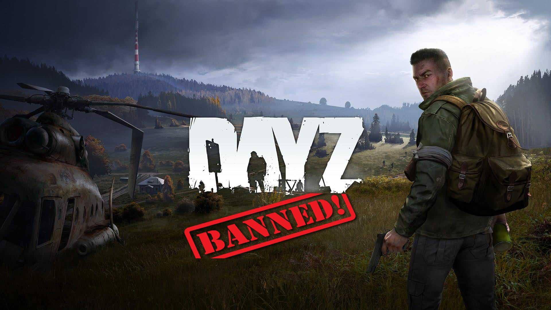 dayz banned